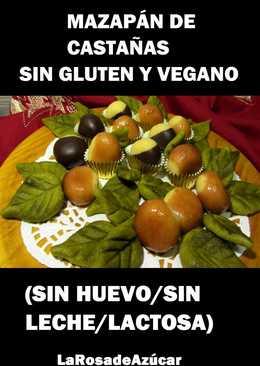 Mazapán de Castañas-Navidad sin gluten y vegana!