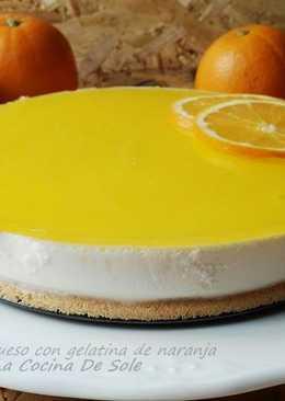 Tarta de queso con gelatina de naranja