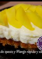 Tarta de queso y Mango rápida y sabrosa