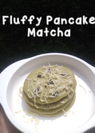 Fluffy Pancake Matcha