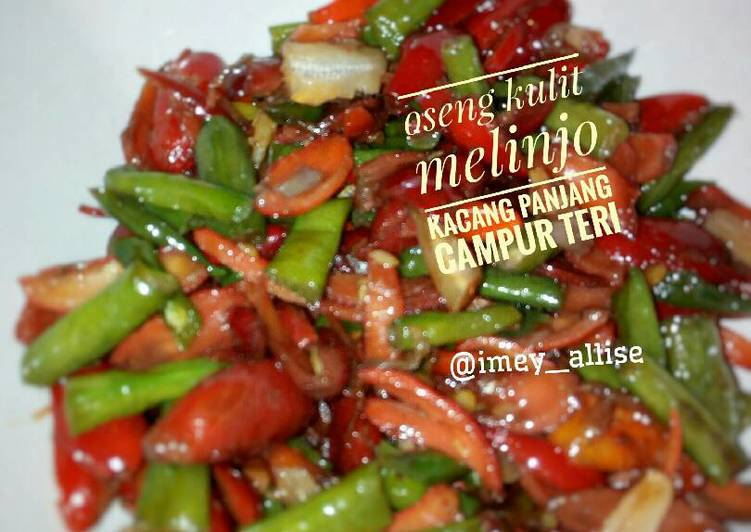 Resep Oseng kulit melinjo, kacang panjang campur teri By @Imey_allise Wicaksono
