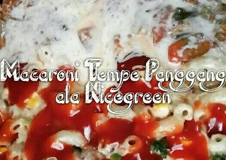 Resep Macaroni Tempe Panggang ala Nicegreen oleh Linda Nicegreen Resep Macaroni Tempe Panggang ala Nicegreen - Linda Nicegreen