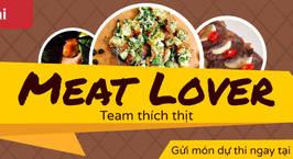 Hình ảnh món Cuộc thi Meat Lover - Team thích thịt