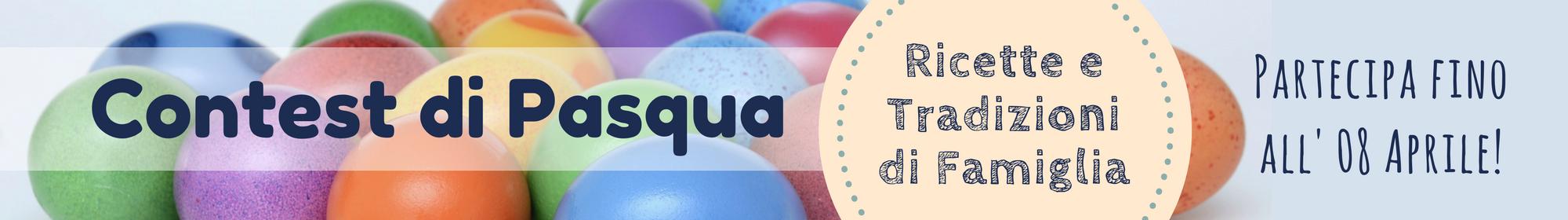 Contest di Pasqua - Ricette e Tradizioni di Famiglia