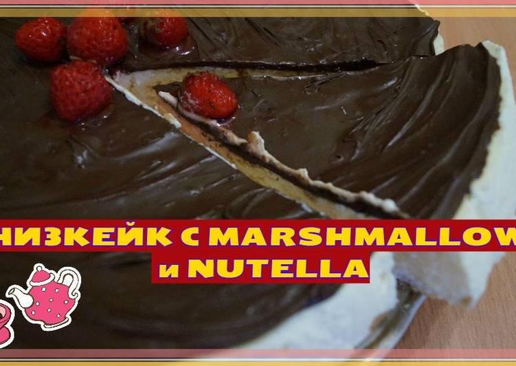 Чизкейк без выпечки с маршмеллоу и Nutella / Простой и быстрый рецепт