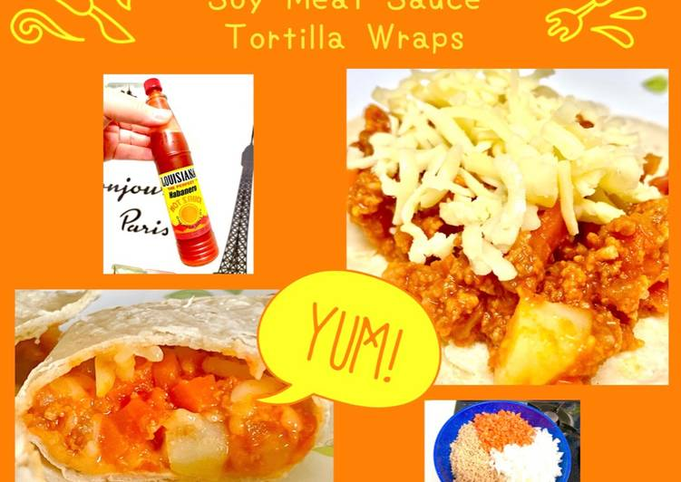 Easiest Way to Prepare Favorite Soy Meat Sauce Tortilla Wraps