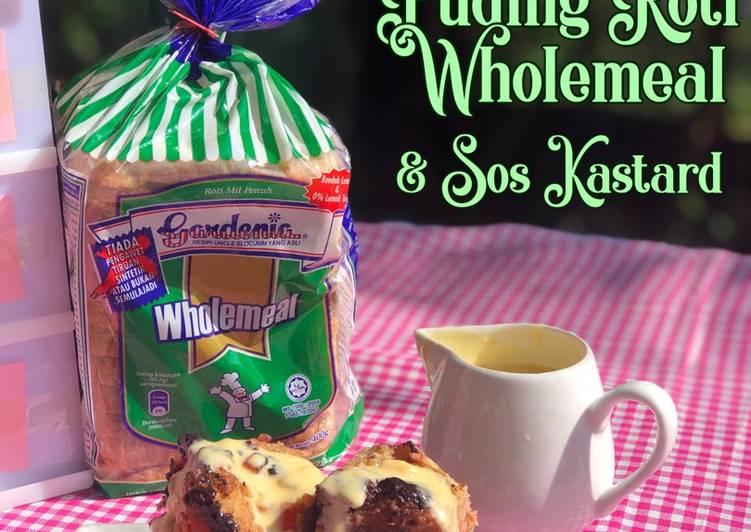 Cara Mudah Masak: Puding Roti Wholemeal & Sos Kastard  Termudah