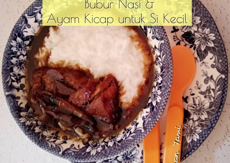 Bubur Nasi & Ayam Kicap untuk Si Kecil