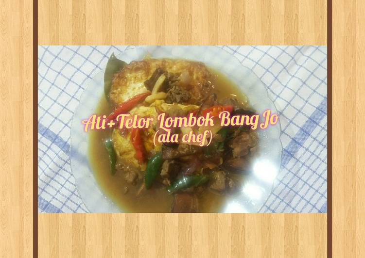 Langkah Mudah untuk Membuat Ati + Telor Lombok BangJo (ala chef) Anti Gagal