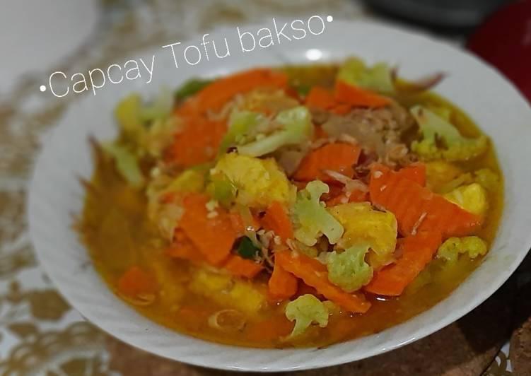 •Capcay tofu bakso•