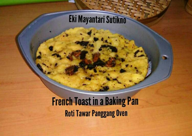 Roti Panggang Oven (French Toast In a Baking Pan)