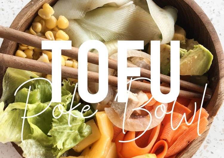VEGAN RECIPES: Easy Homemade Tofu Poke Bowl