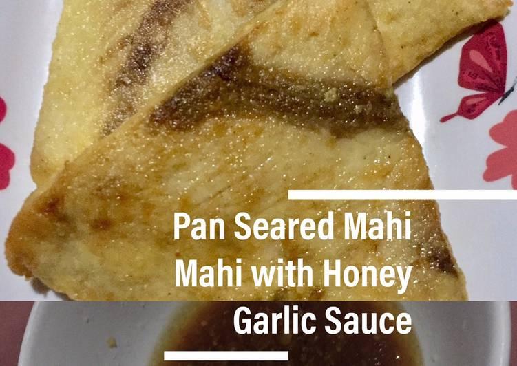 Pan Seared Mahi-Mahi with Honey Garlic Sauce