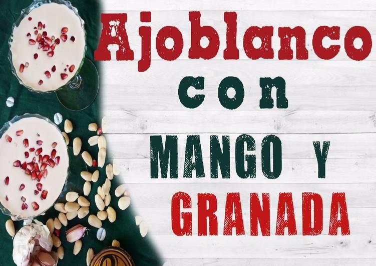 Ajoblanco con salsa de mango y granada