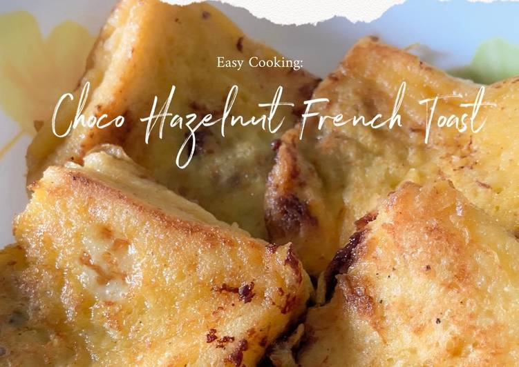 Easy Cooking: Choco Hazelnut French Toast