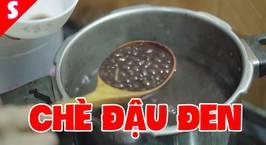 Hình ảnh món Cách nấu CHÈ ĐẬU ĐEN Nhanh Mềm, Ngọt Bùi, Ngon Sánh Mịn
