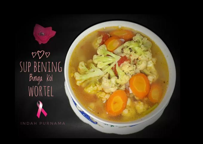 Bagaimana Membuat Sup Bening Bunga Kol Wortel, Bisa Manjain Lidah