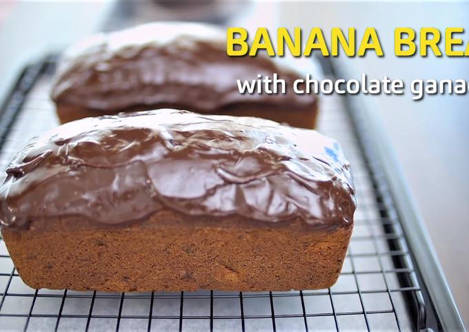 Recipe: Appetizing Banana Bread with Chocolate Ganache