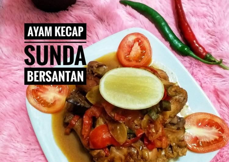 * Ayam Kecap Sunda Bersantan *
