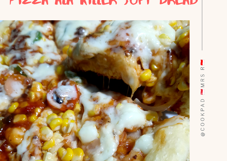 Resep Pizza Empuk ala Killer Soft Bread Anti Gagal