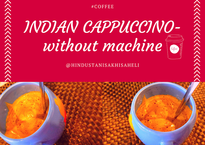 INDIAN CAPPUCCINO-without machine