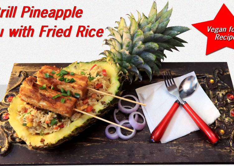 Grilled Pineapple Tofu with Fried rice