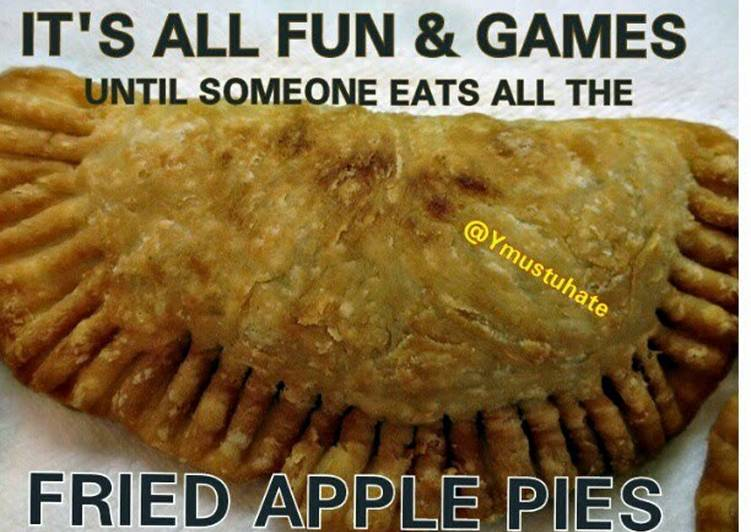 How to Prepare Any-night-of-the-week YMUSTUHATE my Fried Apple Pies