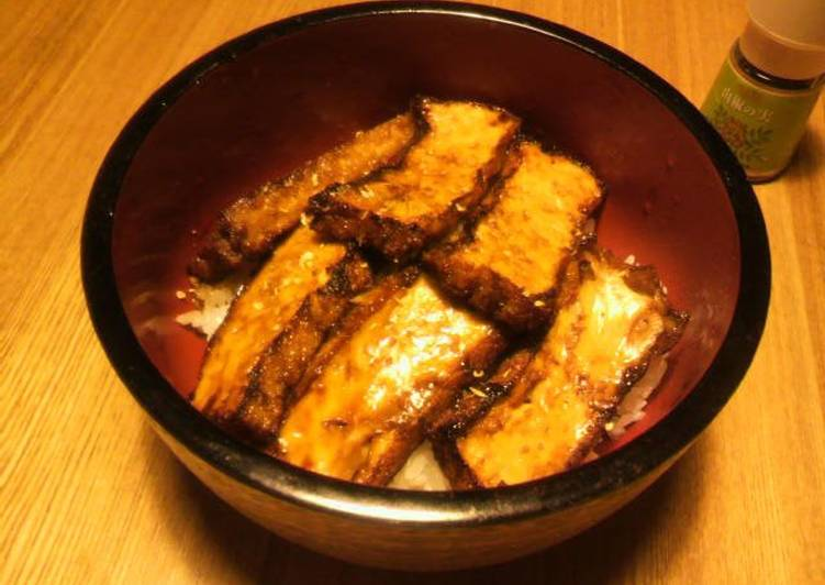 Your State Of Health Can Be Effected By The Foods You Choose To Eat Fake Eel Rice Bowl with Atsuage Tofu