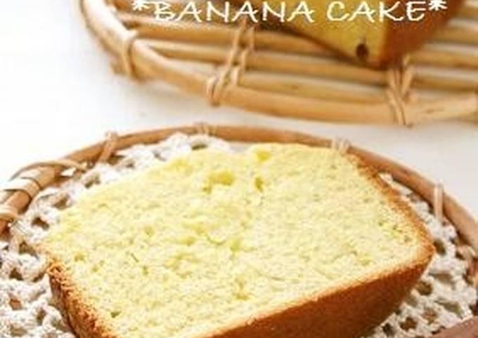 Recipe: Tasty Banana Cake in a Bread Machine