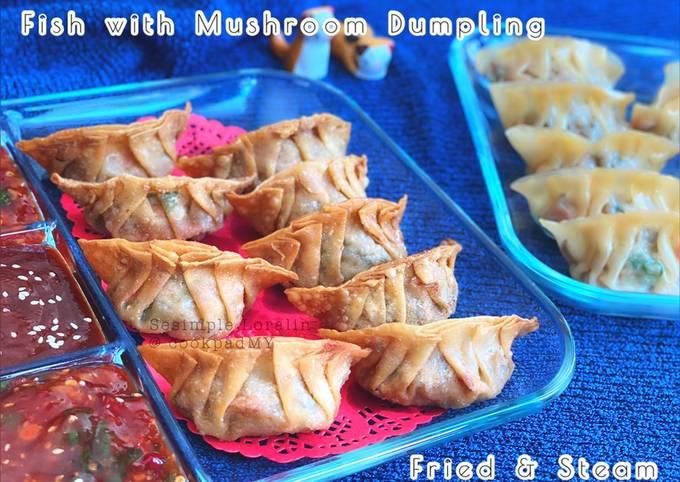 Dumpling Ikan bersama Cendawan (Goreng dan Kukus)