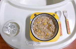 Ăn dặm - Cháo quinoa tôm bắp ngọt bí ngòi