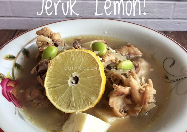 Bagaimana Menyiapkan Sup Ayam Jeruk Lemon! yang Lezat Sekali