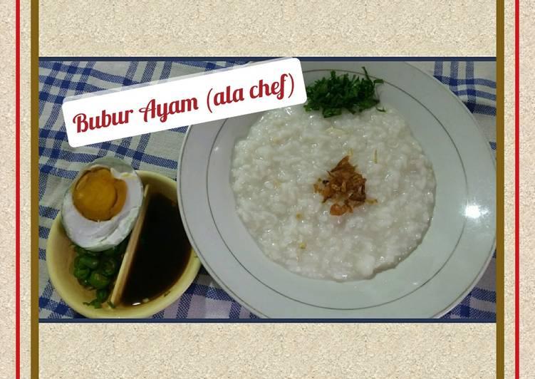 Bubur Ayam (ala chef)
