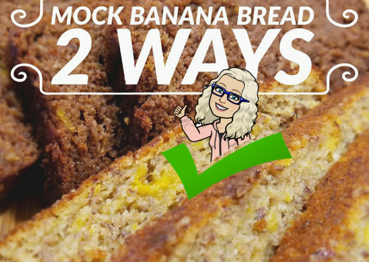 Mock🍌Banana 🍞 Bread • 2 Ways