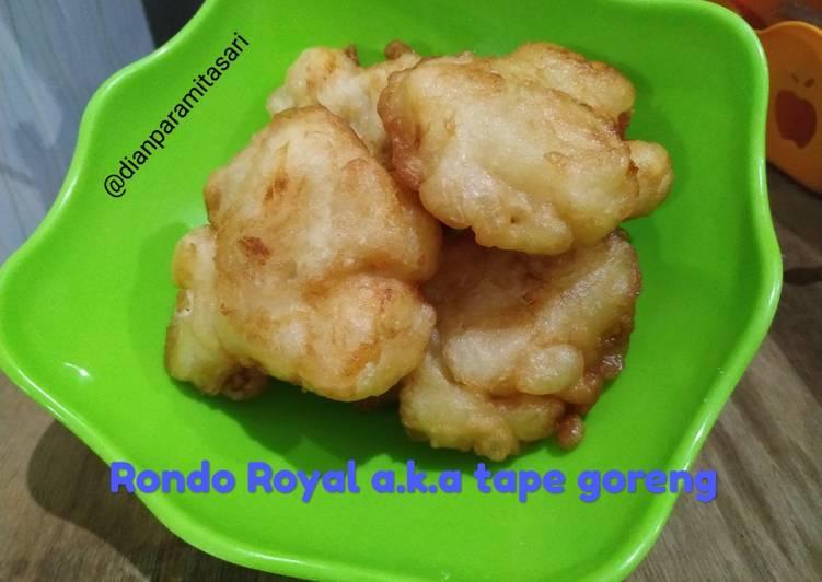 Rondo Royal a.k.a tape goreng