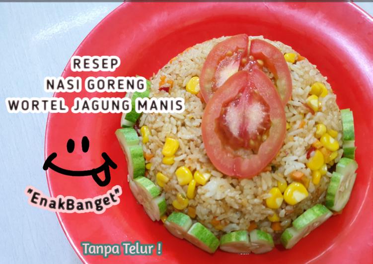 Resep Nasi Goreng Wortel Jagung Manis tanpa Telur!