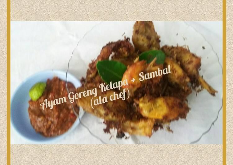 Ayam Goreng Kelapa + Sambal (ala chef)