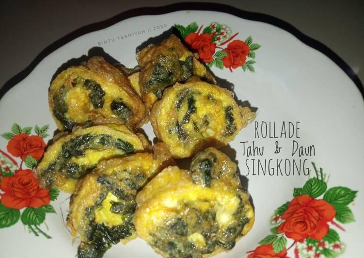 Rollade Tahu dan Daun Singkong