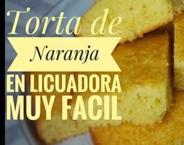 Torta de naranja en Licuadora