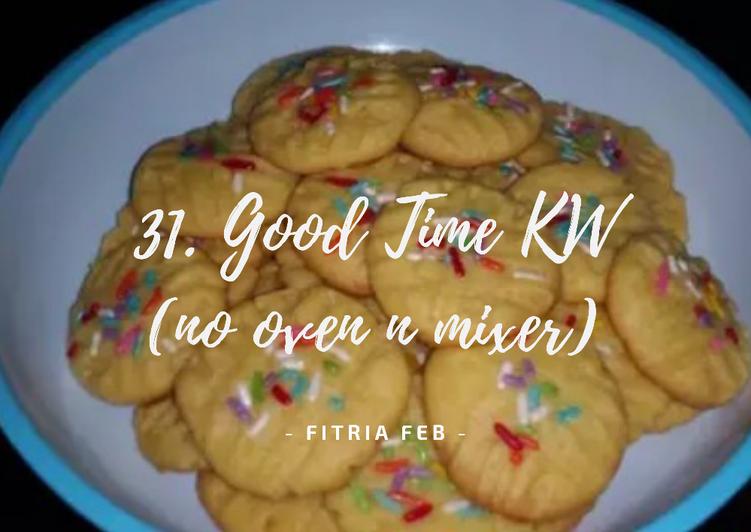 31. Good Time KW (no oven no mixer cuma 4 bahan)