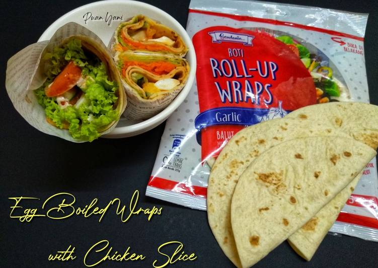 Resepi:  Egg Boiled Wraps with Chicken Slice  2021