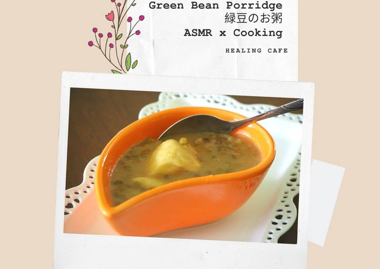Green Bean Porridge 緑豆のお粥