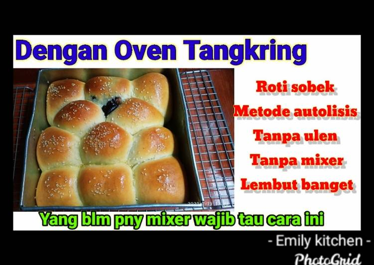 Roti sobek metode autolisis lembut dengan oven tangkring