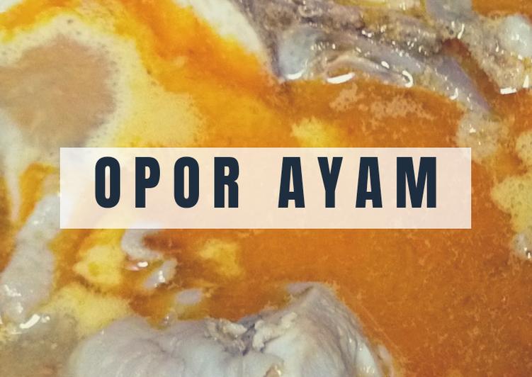 OPOR AYAM (Ayam Bumbu Santan)