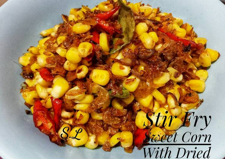 Stir Fry Sweet Corn With Dried Small Shrimp  Tumis Jagung Manis Dengan Udang Rebon