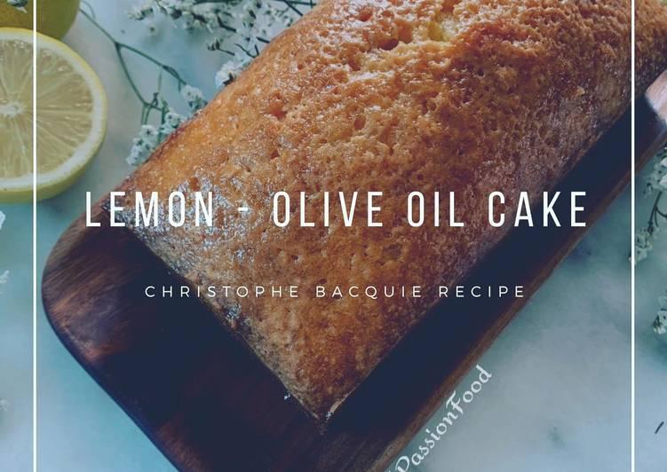 Cake au citron et huile d'olive  Chef Christophe Bacquie @4PassionFood