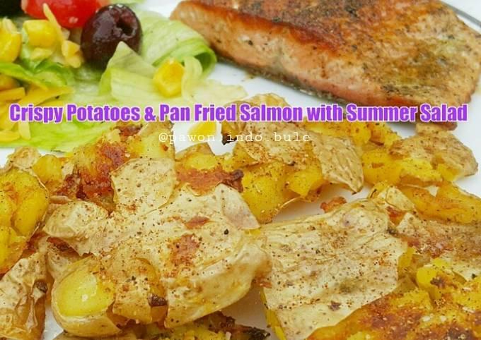 Crispy Potatoes & Pan Fried Salmon with Summer Salad