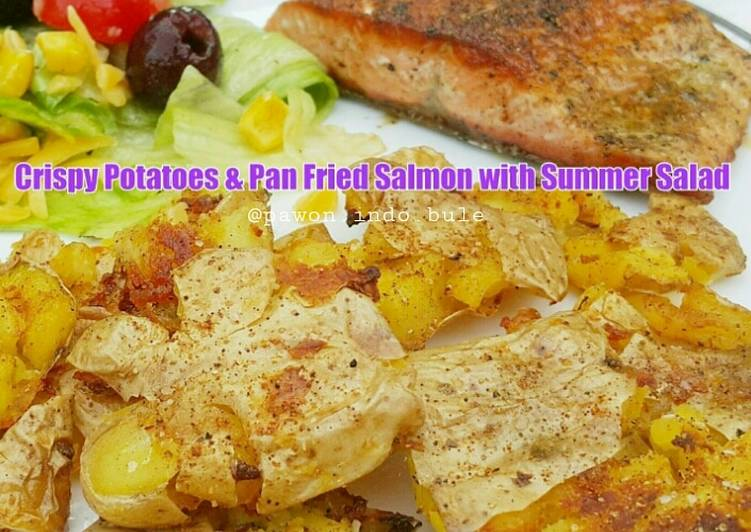 Simple Way to Make Ultimate Crispy Potatoes & Pan Fried Salmon with Summer Salad