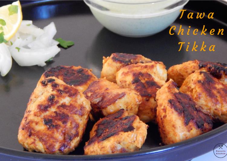 How to Prepare Super Quick Homemade Tawa Chicken Tikka Recipe | Chicken Tikka without Oven