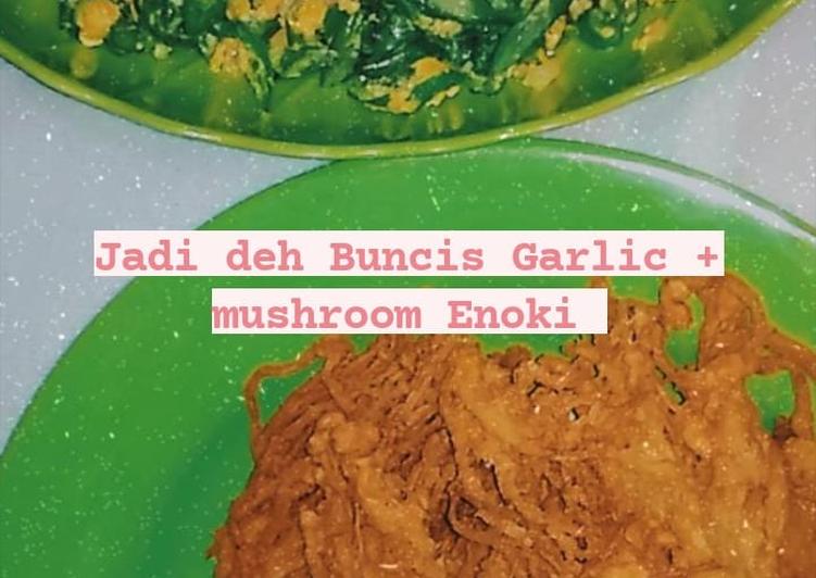 Buncis garlic & jamur Enoki